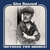 Between Two Shores, Glen Hansard