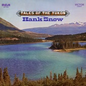 Hank Snow - The Spell of the Yukon