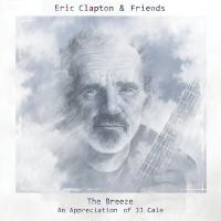 Eric Clapton - Eric Clapton & Friends: The Breeze - An Appreciation of JJ Cale artwork