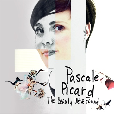 Pascale Picard – The Beauty We've Found