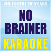 No Brainer (Karaoke Instrumental) [Originally Performed by DJ Khaled feat. Justin Bieber, Chance the Rapper]