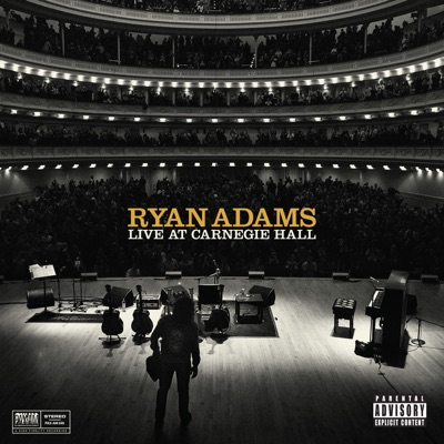 Live At Carnegie Hall - Ryan Adams