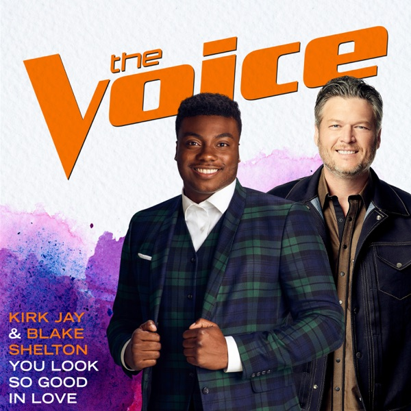 You Look So Good In Love (The Voice Performance) - Single