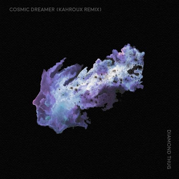 Cosmic Dreamer - Single (Kahroux Remix) - Single