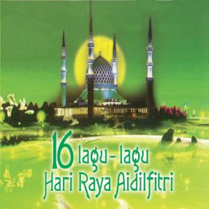 Various Artists - 16 Lagu-Lagu Hari Raya Aidilfitri