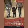 Putting the 'Parent' Back in Parenting: The First Five Crucial Years