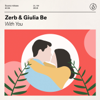 With You - ZERB & Giulia Be mp3