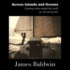 James Baldwin - Across Islands and Oceans: A Journey Alone Around the World By Sail and By Foot (Unabridged)  artwork