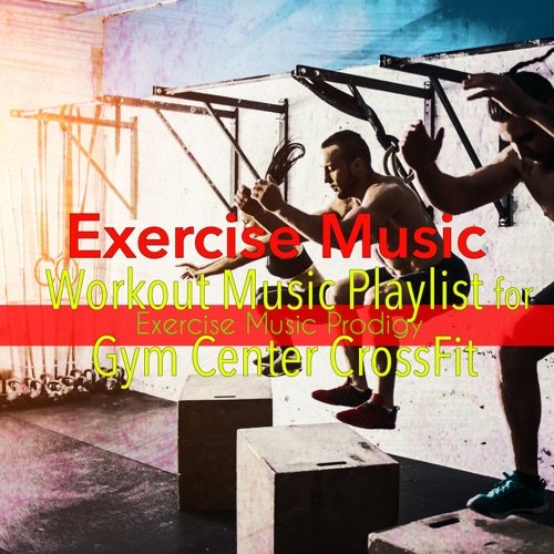 DOWNLOAD MP3: Exercise Music Prodigy - Workout Playlist