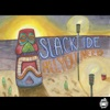 Buy All You Need - Single by Slack Tide on iTunes (搖滾)