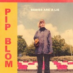 Pip Blom - Babies Are a Lie