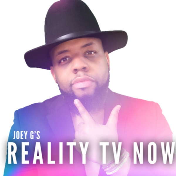 Joey G's Reality TV Now