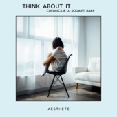 Think About It (feat. BAER)