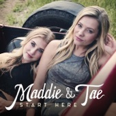 Maddie & Tae - After The Storm Blows Through
