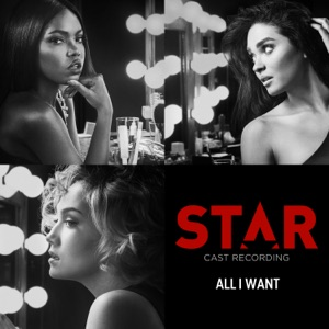 """All I Want (feat. Brittany O'Grady & Evan Ross) [From """"Star"""" Season 2] - Single Mp3 Download"""