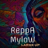 Large Up - Reppa Mylow