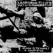 Mark Stewart and The Maffia - As the Veneer of Democracy Starts to Fade