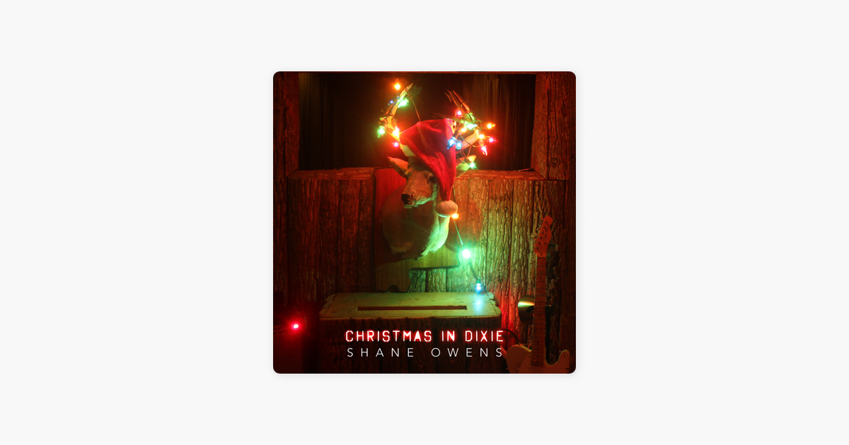 christmas in dixie single by shane owens on apple music - Christmas In Dixie