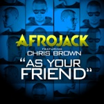 songs like As Your Friend (feat. Chris Brown)
