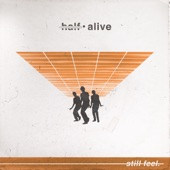 half•alive - still feel.