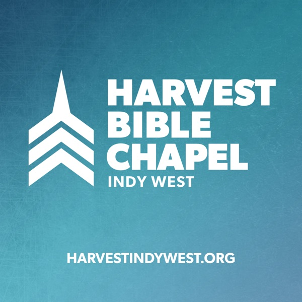 Harvest Indy West Sermon Podcast
