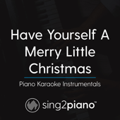 [Download] Have Yourself a Merry Little Christmas (Key of Ab) [Piano Karaoke Version] MP3
