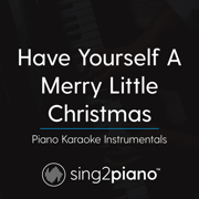 Have Yourself a Merry Little Christmas (Key of Ab) [Piano Karaoke Version] - Sing2Piano - Sing2Piano