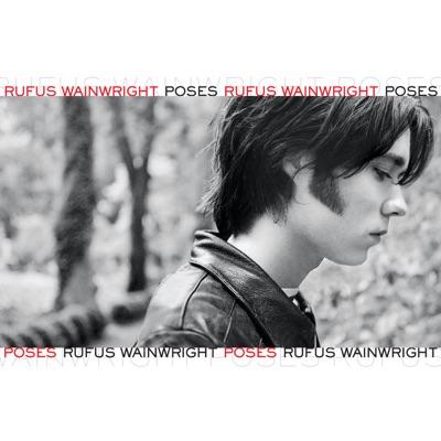 Poses (Expanded Edition) - Rufus Wainwright