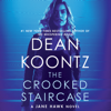 Dean Koontz - The Crooked Staircase: A Jane Hawk Novel, Book 3 (Unabridged)  artwork