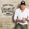 Caught Up In The Country (feat. Fisk Jubilee Singers) - Rodney Atkins