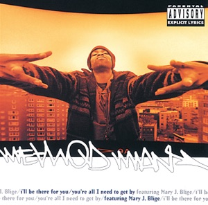 Method Man - I'll Be There for You / You're All I Need to Get By (Puff Daddy Instrumental) [feat. Mary J. Blige]