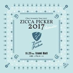 "ZICCA PICKER 2017 ""Acoustic"" vol.1 live in Osaka"