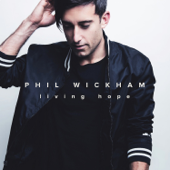 Living Hope (Deluxe)-Phil Wickham