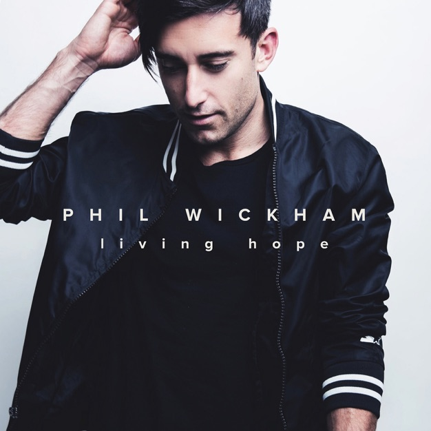 Living Hope by Phil Wickham