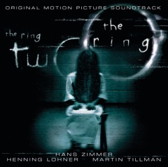The Ring / The Ring 2 (Original Motion Picture Soundtrack)