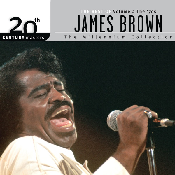 James Brown - 20th Century Masters: The Millennium Collection: Best of James Brown (Vol. 2 - The '70s)