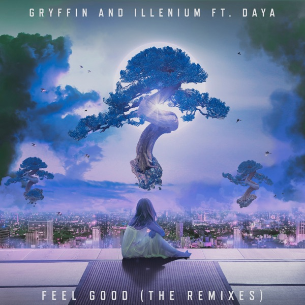 Feel Good (The Remixes) [feat. Daya] - EP