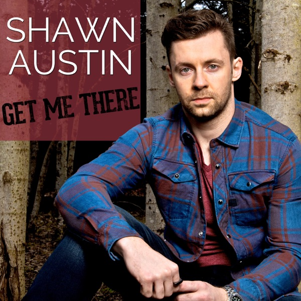 Shawn Austin - Get Me There