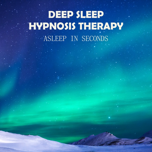 Deep Sleep Hypnosis Therapy: Asleep in Seconds, Insomnia Cure, Deep  Dreaming, Slow Songs Moods for Trouble Sleeping by Deep Sleep Music Maestro  on