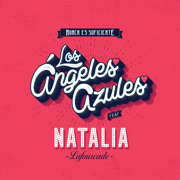 Nunca Es Suficiente (feat. Natalia Lafourcade) - Los Ángeles Azules - Los Ángeles Azules