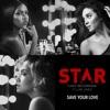 Save Your Love feat Luke James From Star Season 2 Single