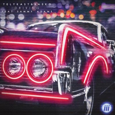 Driving (feat. Sammy Adams) - Single - Sammy Adams
