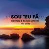 Dennis DJ, Bruno Martini & Vitin - Sou Teu Fã artwork