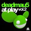 At Play, Vol. 2, deadmau5