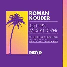 Just Try feat  Damon Truiett / Moon Lover feat  Emile Deutsch - EP by  Roman Kouder