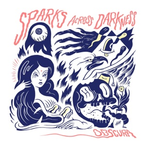 Sparks Across Darkness - No Toast feat. Hobo Johnson
