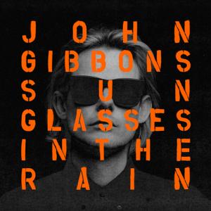 John Gibbons - Sunglasses in the Rain feat. AI [Radio Edit]