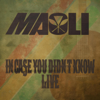 In Case You Didn't Know (Live) - Maoli