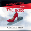 Kendall Ryan - Misadventures with the Boss: The Misadventures series, Book 12 (Unabridged)  artwork