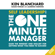Ken Blanchard, Susan Fowler & Laurence Hawkins - Self Leadership and the One Minute Manager: Gain the Mindset and Skillset for Getting What You Need to Succeed (Unabridged)